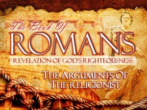 12-01-2013 SUN (Rom 3 1-8) The Arguments Against the Religionist