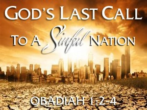 12-04-2013 WED God's Last Call to a Sinful Nation