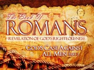 12-15-2013 SUN (Rom 3 9-20) God's Case Against All Men Part 2