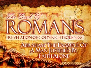 02-23-2014 SUN (Rom 4 17-25) Abraham The Example of a Man Justified By Faith Alone