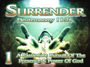 Surrender - Session 1 - A Passionate Pursuit of the Presence & Power of God