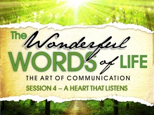 07-30-2014 WED - Wonderful Words of Life - Session 4 - A Heart That Listens