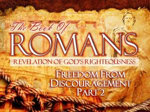 10-12-2014 SUN (Rom 8 18-27) Freedom From Discouragement Pt 2