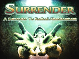 01-22-2014 WED (Micah) Surrender Session 2 - A Surrender to Radical Abandonment