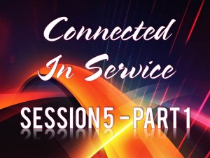 02-11-2015 WED Session 5 Connected In Service Part 1