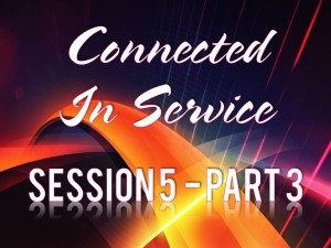 02-25-2015 WED Session 5 Connected In Service Part 3