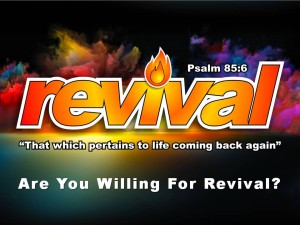 10-04-2015 SUN REVIVAL - Are You Willing For Revival (Psalms 85 6)