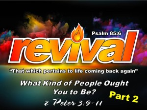 11-15-2015 SUN REVIVAL - What Kind of People Ought You to Be Part 2  (2 Peter 3 9-11)