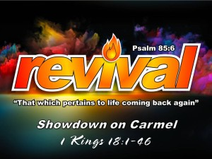 11-22-2015 SUN REVIVAL - Showdown on Carmel  (1 Kings 18 1-46)