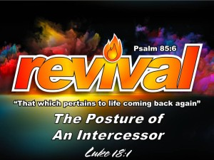 01-10-2016 SUN REVIVAL - The Posture of an Intercessor (Luke 18 1)