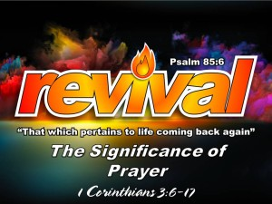 01-24-2016 SUN REVIVAL - The Significance of Prayer  (1 Corinthians 3 6-17)