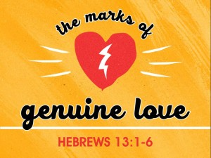 02-14-2016 SUN - The Marks of Genuine Love (Hebrews 13 1-6)