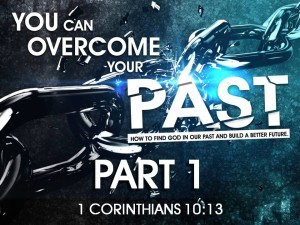02-24-2016 WED You Can Overcome Your Past