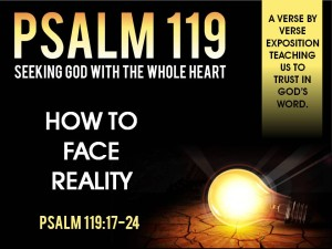 02-28-2016 SUN - How to Face Reality  (Psalm 119 17-24)