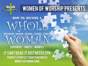 04-10-2016 WOW MON - How To Become a Whole Woman - Spiritual CPR