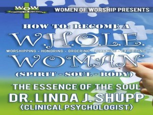 06-13-16 MON - WOW – W.H.O.L.E. Woman – The Essence of The Soul