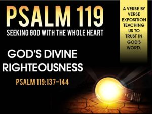 07-24-2016 SUN -Psalm 119- God's Divine Righteousness