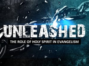 08-31-2016 WED- Unleashed- The Role of Holy Spirit in Evangelism