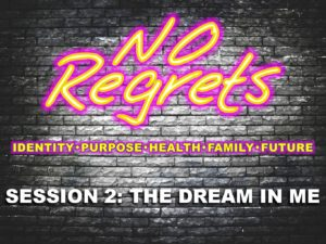 09-14-2016-no-regrets-session-2-the-dream-in-me