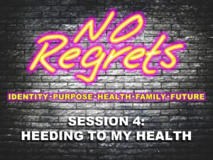 09-28-2016-wed-no-regrets-session-4-heeding-to-my-health